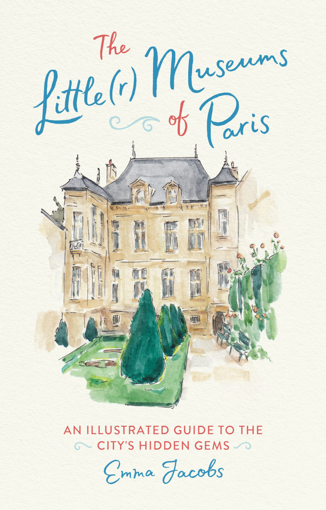 The Little Museums of Paris by Emma Jacobs